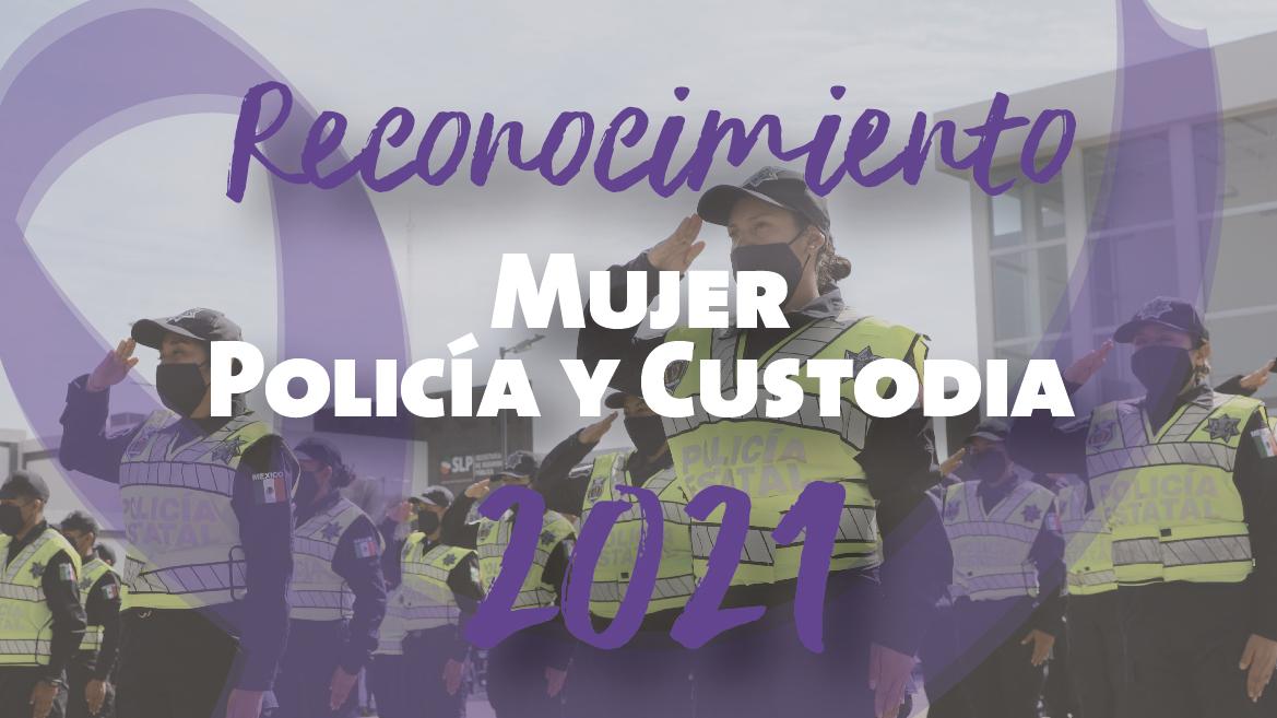 RECONOCIMIENTO DE LA MUJER POLICÍA Y CUSTODIA 2021